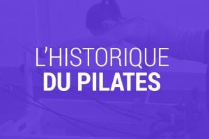 L'historique du Pilates.