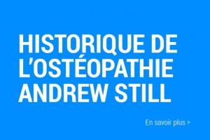 L'historique de l'ostéopathie de Andrew Still.